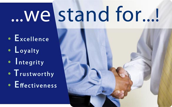 We stand for: Excellence, Loyalty, Integrity, Trustworthy, Effectiveness!